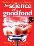 The Science of Good Food: The Ultimate Reference on How Cooking Works (Paperback)