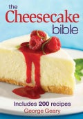 The Cheesecake Bible: Includes 200 Recipes (Paperback)