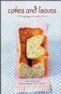 Cakes and Loaves: 110 Recipes You Can Make at Home (Paperback)