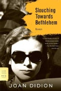 Slouching Towards Bethlehem: Essays (Paperback)