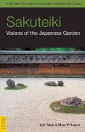 Sakuteiki: Visions of the Japanese Garden (Paperback)