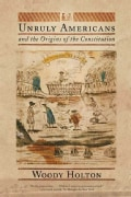 Unruly Americans and the Origins of the Constitution (Paperback)