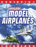 Origami Model Airplanes (Hardcover)