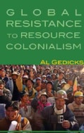 Indigenous Rising: Indigenous Alliances to End Global Resource Colonialism (Paperback)