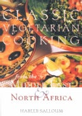Classic Vegetarian Cooking from the Middle East & North Africa (Paperback)
