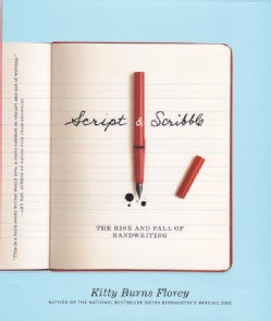 Script and Scribble: The Rise and Fall of Handwriting (Hardcover)