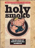Holy Smoke: The Big Book of North Carolina Barbecue (Hardcover)