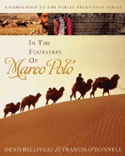 In the Footsteps of Marco Polo: A Companion to the Public Television Film (Hardcover)