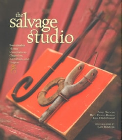 The Salvage Studio: Sustainable Home Comforts to Organize, Entertain, and Inspire (Paperback)