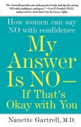 My Answer is No--If That's Okay with You: How Women Can Say No with Confidence (Paperback)
