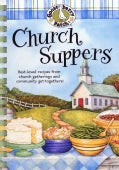 Church Suppers: Best Loved Recipes from Church Gatherings and Community Get-togethers! (Spiral bound)