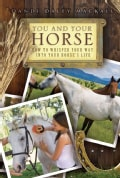You and Your Horse: How to Whisper Your Way into Your Horse's Life (Paperback)