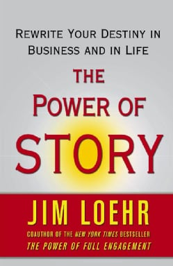 The Power of Story: Change Your Story, Change Your Destiny in Business and in Life (Paperback)