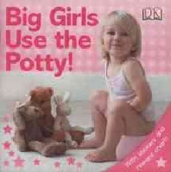 Big Girls Use the Potty! (Paperback)