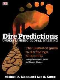 Dire Predictions: Understanding Global Warming (Paperback)