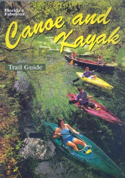 Florida's Fabulous Canoe and Kayak Trail Guide (Paperback)