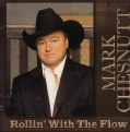 Mark Chesnut - Rollin' with The Flow