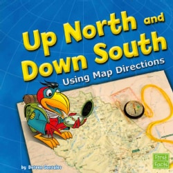 Up North and Down South: Using Map Directions (Paperback)