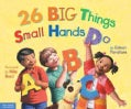 26 Big Thing Small Hands Do (Paperback)