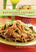 The Rotisserie Chicken Cookbook: Home-made Meals With Store-bought Convenience (Paperback)