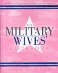 The Military Wives' Cookbook: 200 Years of Traditions, Recipes, and Remembrances (Hardcover)