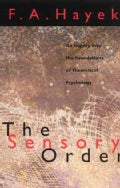 The Sensory Order: An Inquiry into the Foundations of Theoretical Psychology (Paperback)