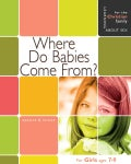 Where Do Babies Come From: For Girls Ages 7-9 (Hardcover)