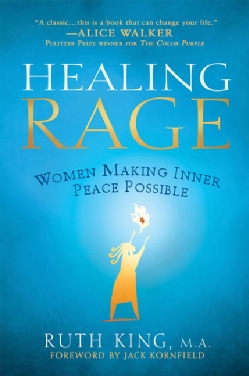 Healing Rage: Women Making Inner Peace Possible (Paperback)