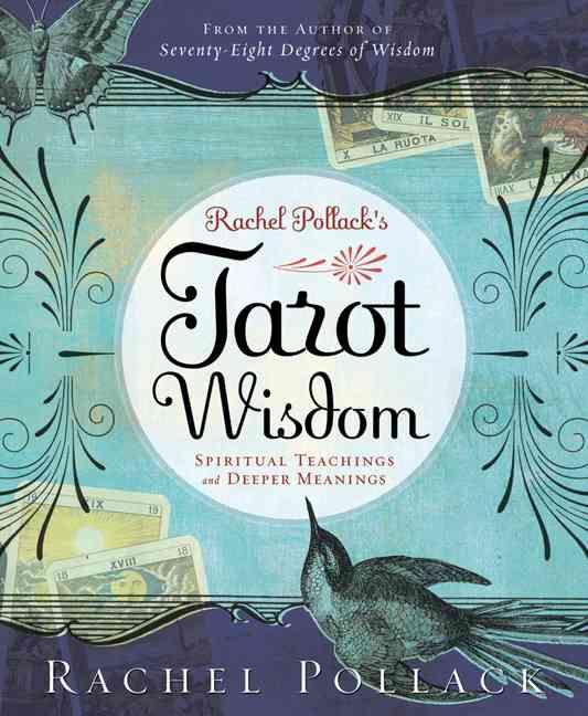 Rachel Pollack's Tarot Wisdom: Spiritual Teachings and Deeper Meanings (Paperback)