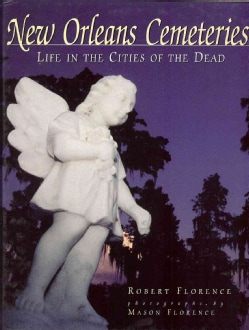 New Orleans Cemeteries: Life in the Cities of the Dead (Hardcover)