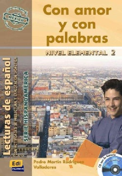 Con amor y con palabras / With love and words: Nivel elemental 2/ Elemental Level 2