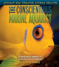 The Conscientious Marine Aquarist: A Commonsense Handbook for Successful Saltwater Hobbyists (Hardcover)