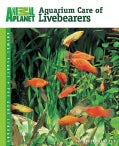 Aquarium Care of Livebearers (Paperback)