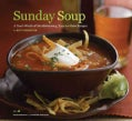 Sunday Soup: A Year's Worth of Mouthwatering, Easy-to-make Recipes (Paperback)