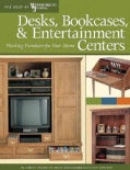 Desks, Bookcases, & Entertainment Centers: Working Furniture for Your Home (Paperback)