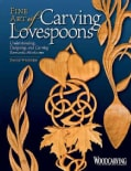 Fine Art of Carving Lovespoons: Understanding, Designing, and Carving Romantic Heirlooms (Paperback)