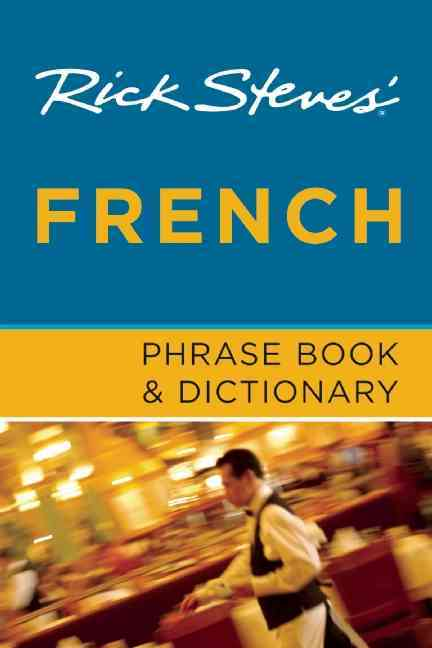 Rick Steves' French Phrase Book & Dictionary (Paperback)