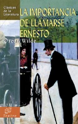 La importancia de llamarse Ernesto/ The Importance of Being Earnest (Paperback)