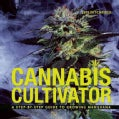 Cannabis Cultivator: A Step-by-Step Guide to Growing Marijuana (Paperback)