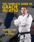 The Complete Guide to Gracie Jiu-Jitsu (Paperback)