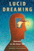 Lucid Dreaming: Gateway to the Inner Self (Paperback)