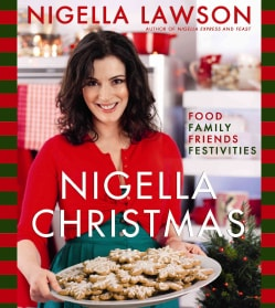 Nigella Christmas: Food Family Friends Festivities (Hardcover)