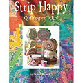 Design Originals Strip Happy Quilt Paperback