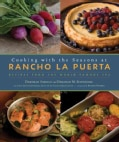 Cooking With the Seasons at Rancho La Puerta: Recipes from the World-Famous Spa (Hardcover)