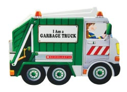 I Am A Garbage Truck (Board book)