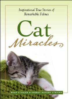 Cat Miracles: Inspirational True Stories of Remarkable Felines (Paperback)