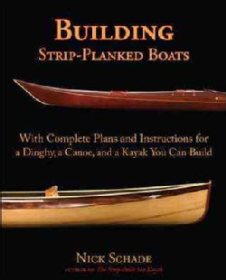Building Strip-Planked Boats: With Complete Plans and Instructions for a Dinghy, a Canoe, and a Kayak You Can Build (Paperback)