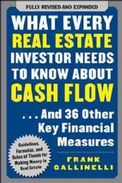 What Every Real Estate Investor Needs to Know About Cash Flow... And 36 Other Key Financial Measures (Paperback)