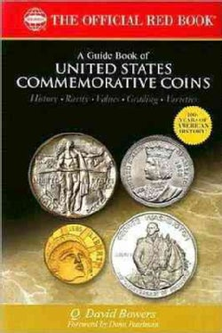 A Guide Book of United States Commemorative Coins: History-rarity-values-grading-varieties (Paperback)