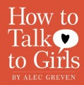 How to Talk to Girls (Hardcover)